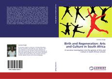 Bookcover of Birth and Regeneration: Arts and Culture in South Africa