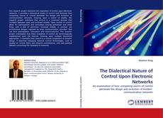 Bookcover of The Dialectical Nature of Control Upon Electronic Networks