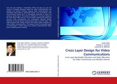 Bookcover of Cross Layer Design for Video Communications