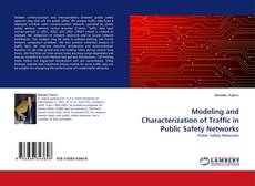 Bookcover of Modeling and Characterization of Traffic in Public Safety Networks