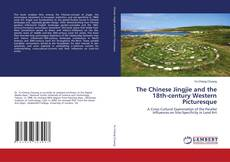 The Chinese Jingjie and the 18th-century Western Picturesque的封面