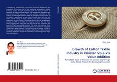 Bookcover of Growth of Cotton Textile Industry in Pakistan Vis-a-Vis Value Addition