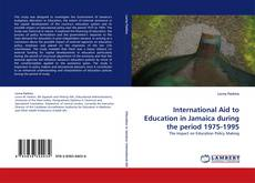 Buchcover von International Aid to Education in Jamaica during the period 1975-1995