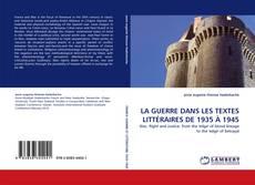 Bookcover of LA GUERRE  DANS LES TEXTES LITTÉRAIRES DE 1935 À 1945