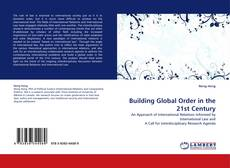 Bookcover of Building Global Order in the 21st Century