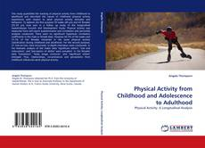 Couverture de Physical Activity from Childhood and Adolescence to Adulthood