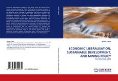 Bookcover of ECONOMIC LIBERALISATION, SUSTAINABLE DEVELOPMENT, AND MINING POLICY