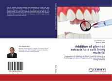 Bookcover of Addition of plant oil extracts to a soft lining material