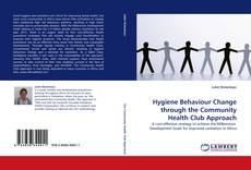 Bookcover of Hygiene Behaviour Change through the Community Health Club Approach