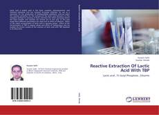 Capa do livro de Reactive Extraction Of Lactic Acid With TBP