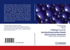 Bookcover of 1-Phenyl-1,2,3,4-tetrahydroquinoline Based Electroactive Materials
