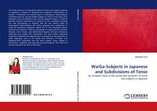 Bookcover of Wa/Ga-Subjects in Japanese and Subdivisions of Tense