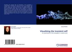 Copertina di Visualising the transient self