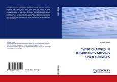 Capa do livro de TWIST CHANGES IN THEARDLINES MOVING OVER SURFACES