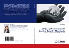 Capa do livro de Language Convergence in Gostivar Turkish - Macedonia