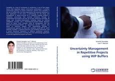 Capa do livro de Uncertainty Management in Repetitive Projects using WIP Buffers