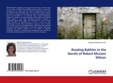 Capa do livro de Reading Bakhtin in the Novels of Robert McLiam Wilson