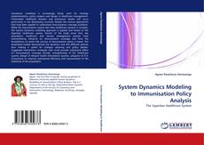 Bookcover of System Dynamics Modeling to Immunisation Policy Analysis