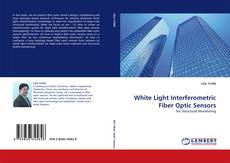 Capa do livro de White Light Interferometric Fiber Optic Sensors