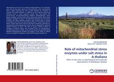 Bookcover of Role of mitochondrial stress enzymes under salt stress in A.thaliana