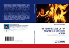 Bookcover of FIRE PERFORMANCE OF FRP REINFORCED CONCRETE BEAMS