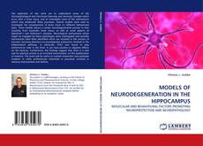 Capa do livro de MODELS OF NEURODEGENERATION IN THE HIPPOCAMPUS