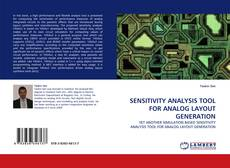 Bookcover of SENSITIVITY ANALYSIS TOOL FOR ANALOG LAYOUT GENERATION
