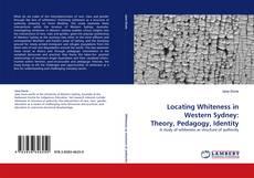 Capa do livro de Locating Whiteness in Western Sydney: Theory, Pedagogy, Identity