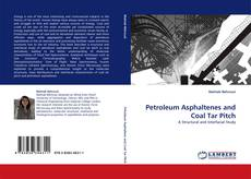 Petroleum Asphaltenes and Coal Tar Pitch的封面