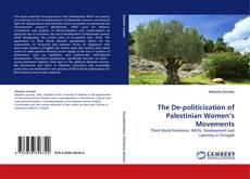 Bookcover of The De-politicization of Palestinian Women's Movements