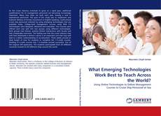 Buchcover von What Emerging Technologies Work Best to Teach Across the World?