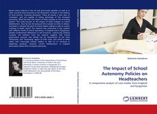 Bookcover of The Impact of School Autonomy Policies on Headteachers
