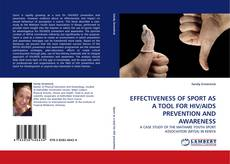 Bookcover of EFFECTIVENESS OF SPORT AS A TOOL FOR HIV/AIDS PREVENTION AND AWARENESS