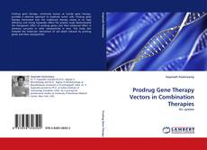 Bookcover of Prodrug Gene Therapy Vectors in Combination Therapies