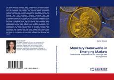 Couverture de Monetary Frameworks in Emerging Markets