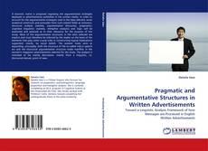 Pragmatic and Argumentative Structures in Written Advertisements kitap kapağı