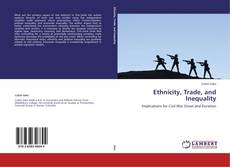 Bookcover of Ethnicity, Trade, and Inequality