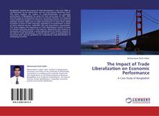 Bookcover of The Impact of Trade Liberalization on Economic Performance