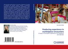 Bookcover of Producing experience in marketplace encounters