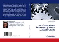 Bookcover of Use of Auger Electron Spectroscopy to study an industrial process