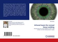 Infrared lasers for corneal tissue welding的封面
