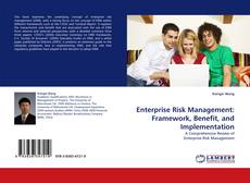 Bookcover of Enterprise Risk Management: Framework, Benefit, and Implementation