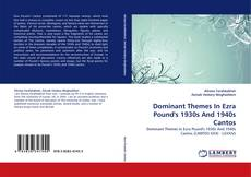 Bookcover of Dominant Themes In Ezra Pound''s 1930s And 1940s Cantos