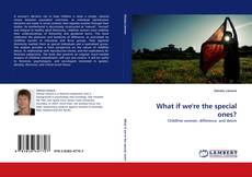 Bookcover of What if we''re the special ones?