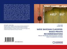 Copertina di NAÏVE BAYESIAN CLASSIFIER-BASED PRIVATE RECOMMENDATIONS