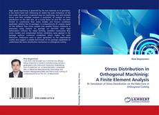 Buchcover von Stress Distribution in Orthogonal Machining: A Finite Element Analysis