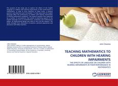 Bookcover of TEACHING MATHEMATICS TO CHILDREN WITH HEARING IMPAIRMENTS