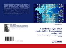 Bookcover of A content analysis of ICT stories in New Era newspaper during 2007