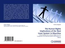 Bookcover of The Human Rights Implications of the ''Best Loser System'' in Mauritius