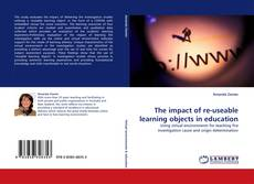 Borítókép a  The impact of re-useable learning objects in education - hoz